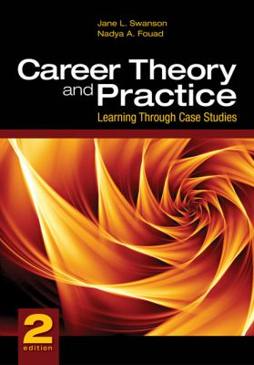 Career Theory and Practice: Learning Through Case Studies 9781412937511