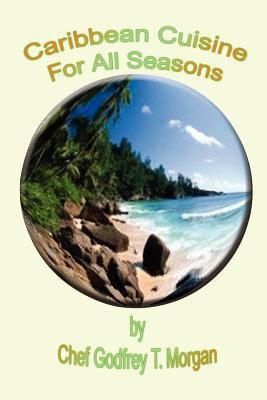 Caribbean Cuisine for All Seasons 9781410743947