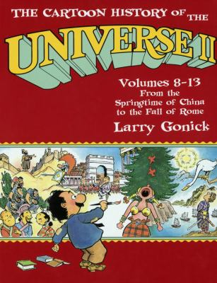 Cartoon History of the Universe II, Volumes 8-13: From the Springtime of China to the Fall of Rome 9781417710829