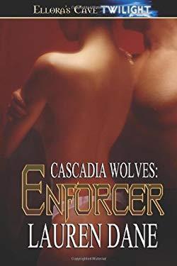 Cascadia Wolves: Enforcer 9781419958311