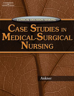 Case Studies in Medical-Surgical Nursing 9781418040857