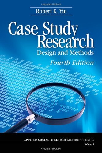 Case Study Research: Design and Methods 9781412960991