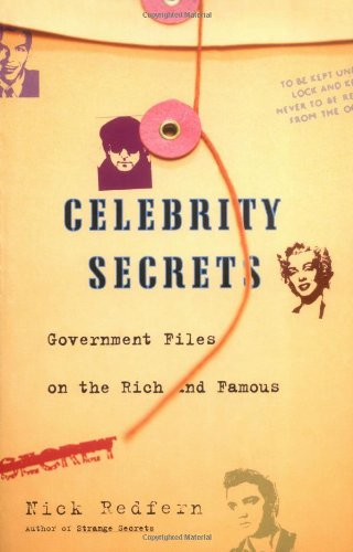 Celebrity Secrets: Official Government Files on the Rich and Famous 9781416528661