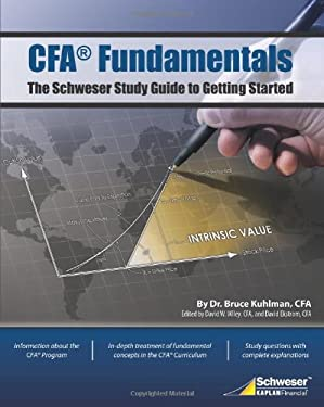 Cfa Fundamentals: The Schweser Study Guide to Getting Started 9781419526824