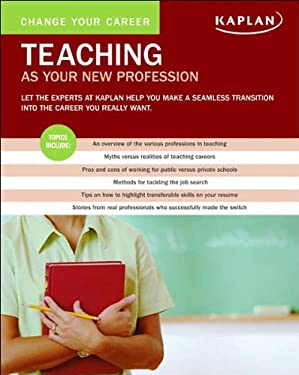 Change Your Career: Teaching as Your New Profession 9781419591525