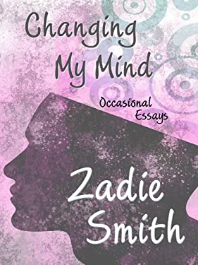 Changing My Mind: Occasional Essays 9781410425027