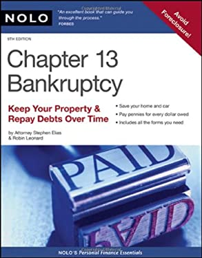 Chapter 13 Bankruptcy: Keep Your Property & Repay Debts Over Time 9781413308556