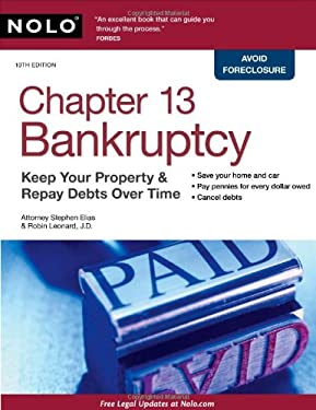 Chapter 13 Bankruptcy: Keep Your Property & Repay Debts Over Time 9781413310696