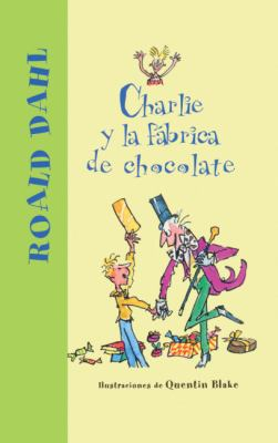 Charlie y la Fabrica de Chocolate = Charlie and the Chocolate Factory 9781417684489