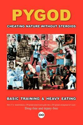 Cheating Nature Without Steroids: Basic Training and Heavy Eating 9781412086417