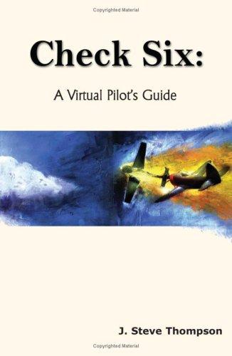 Check Six: A Virtual Pilot's Guide