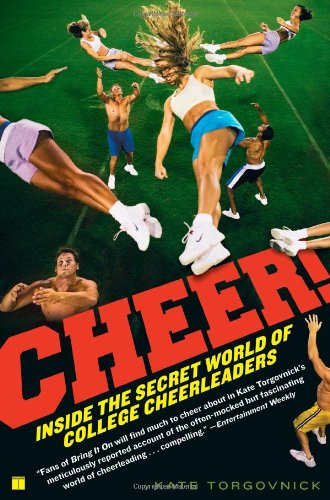 Cheer!: Inside the Secret World of College Cheerleaders 9781416535973