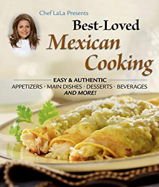 Chef Lala Presents Best-Loved Mexican Cooking 9781412793162