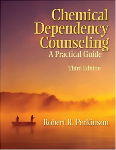 Chemical Dependency Counseling: A Practical Guide 9781412957007