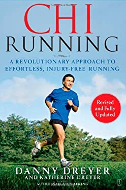 ChiRunning: A Revolutionary Approach to Effortless, Injury-Free Running 9781416549444