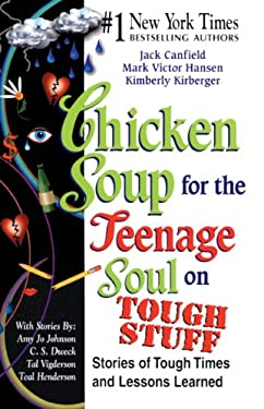 Chicken Soup for the Teenage Soul on Tough Stuff: Stories of Tough Times and Lessons Learned 9781417611553