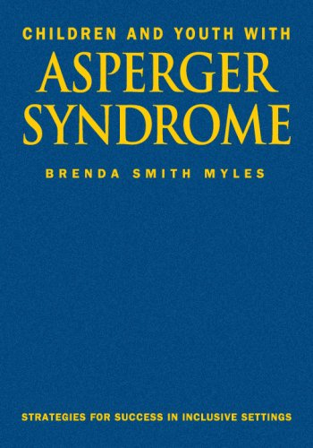 Children and Youth with Asperger Syndrome: Strategies for Success in Inclusive Settings 9781412904971