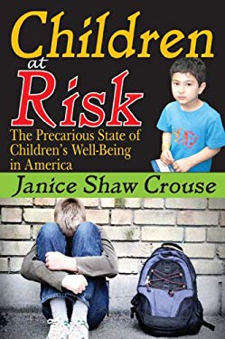 Children at Risk: The Precarious State of Children's Well-Being in America 9781412810760