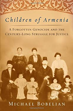 Children of Armenia: A Forgotten Genocide and the Century-Long Struggle for Justice 9781416557258