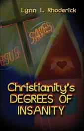 Christianity's Degrees of Insanity