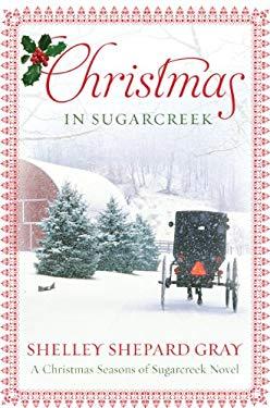 Christmas in Sugarcreek: A Christmas Seasons in Sugarcreek Novel 9781410442864