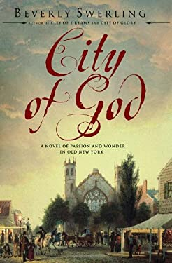 City of God: A Novel of Passion and Wonder in Old New York 9781416549215