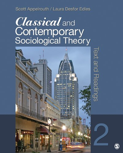 Classical and Contemporary Sociological Theory : Text and Readings - 2nd Edition