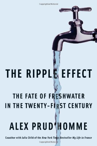 The Ripple Effect: The Fate of Fresh Water in the Twenty-First Century 9781416535454