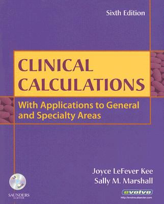 Clinical Calculations: With Applications to General and Specialty Areas [With CDROM] 9781416047407