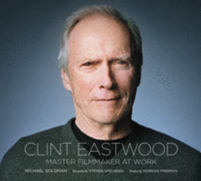 Clint Eastwood: Master Filmmaker at Work 9781419703881