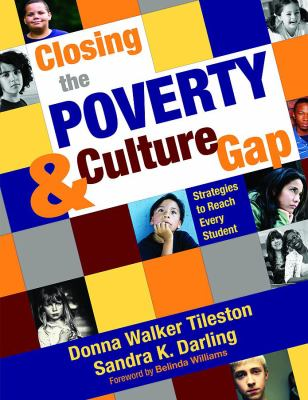 Closing the Poverty & Culture Gap: Strategies to Reach Every Student 9781412955317