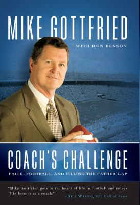 Coach's Challenge: Faith, Football, and Filling the Father Gap 9781416543558