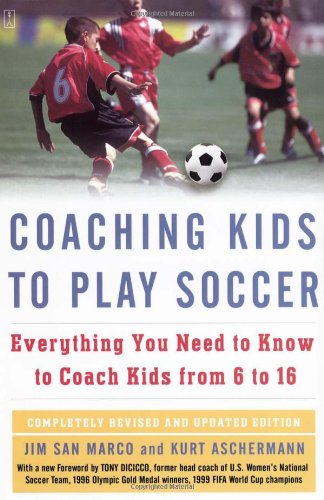 Coaching Kids to Play Soccer: Everything You Need to Know to Coach Kids from 6 to 16 9781416546726