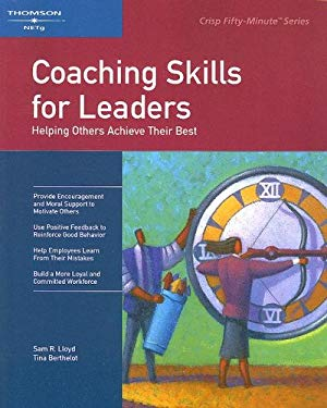 Coaching Skills for Leaders: Helping Others Reach Their Potential 9781418864927
