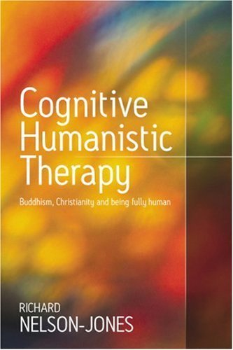 Cognitive Humanistic Therapy: Buddhism, Christianity and Being Fully Human 9781412900751