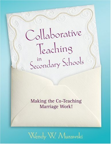 Collaborative Teaching in Secondary Schools: Making the Co-Teaching Marriage Work! 9781412968058
