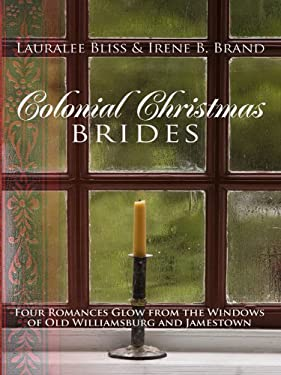 Colonial Christmas Brides: Four Romances Glow from the Windows of Old Williamsburg and Jamestown 9781410420473