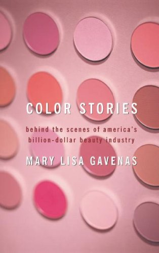 Color Stories: Behind the Scenes of America's Billion-Dollar Beauty Industry 9781416577133