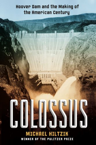 Colossus: Hoover Dam and the Making of the American Century 9781416532163