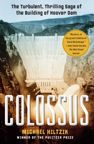 Colossus: The Turbulent, Thrilling Saga of the Building of Hoover Dam 9781416532170