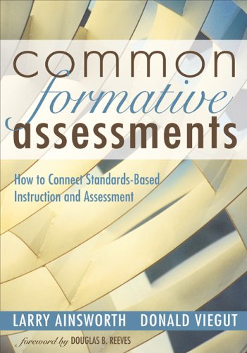 Common Formative Assessments: How to Connect Standards-Based Instruction and Assessment 9781412915786