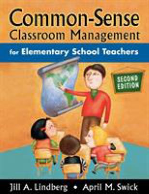 Common-Sense Classroom Management for Elementary School Teachers 9781412917223