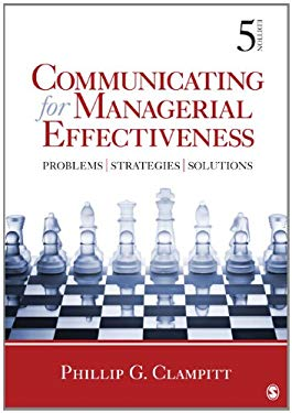 Communicating for Managerial Effectiveness: Problems - Strategies - Solutions 9781412992046