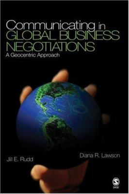 Communicating in Global Business Negotiations: A Geocentric Approach 9781412916585