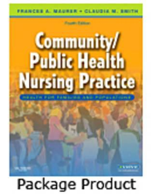Community/Public Health Nursing Online for Maurer and Smith, Community/Public Health Nursing Practice (User Guide, Access Code and Textbook Package) 9781416051923