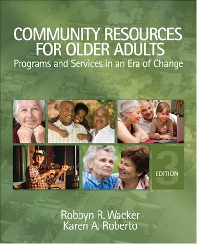 Community Resources for Older Adults: Programs and Services in an Era of Change 9781412951296