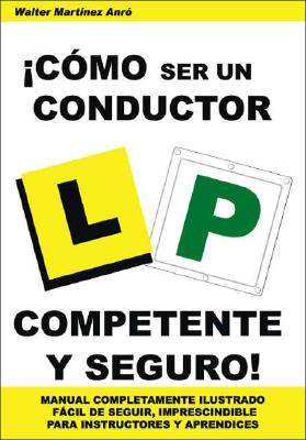 Como Ser Un Conductor Competente y Seguro! 9781412090162