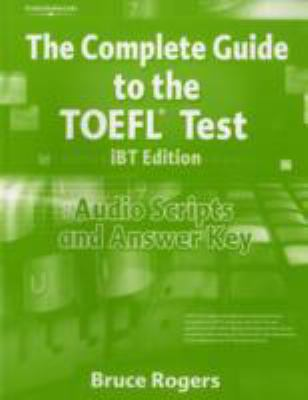 The Complete Guide to the TOEFL Test, Ibt: Audio Script and Answer Key 9781413023114