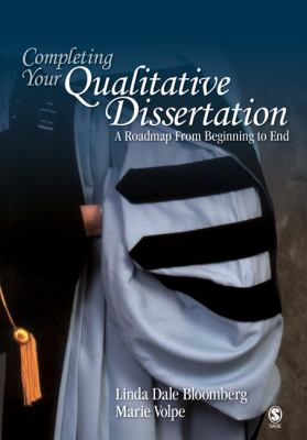 Completing Your Qualitative Dissertation: A Roadmap from Beginning to End 9781412956512