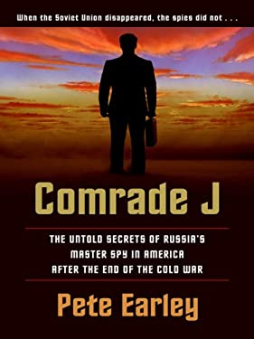 Comrade J: The Untold Secrets of Russia's Master Spy in America After the End of the Cold War 9781410408006